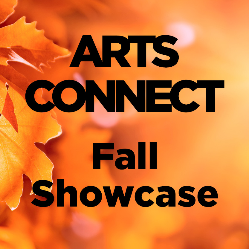 Arts Connect 1 Fall Showcase