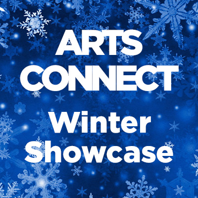 Arts Connect 1 Winter Showcase