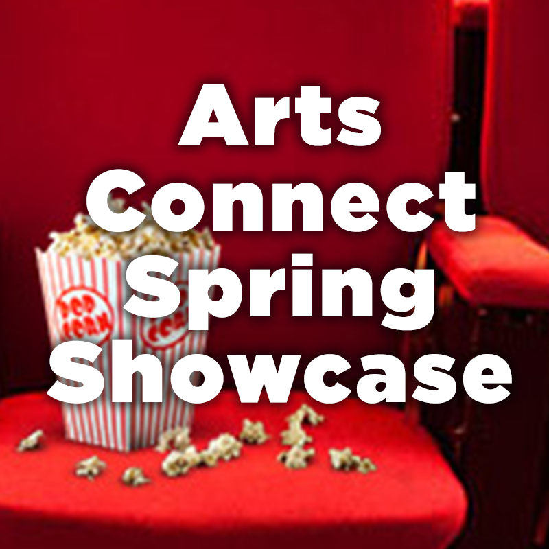 Arts Connect 1 Spring Showcase